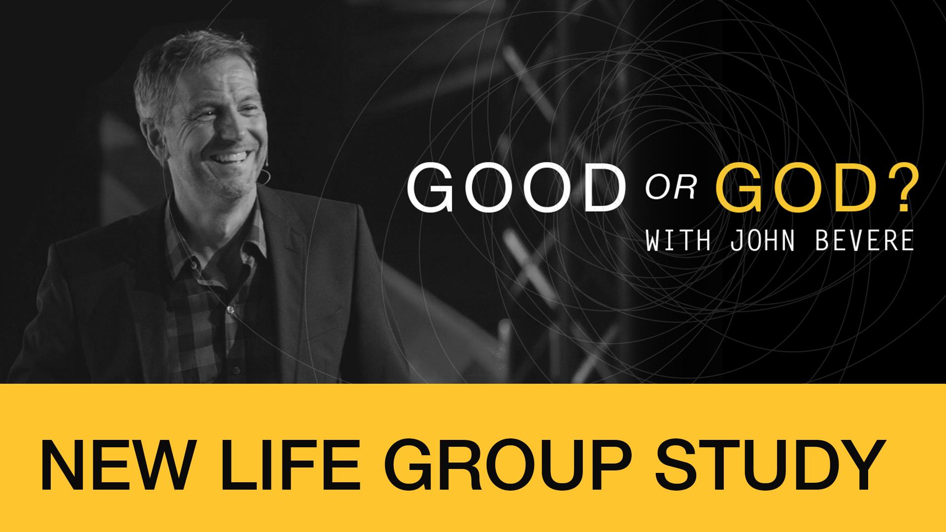 Life Groups Study - Good or God?